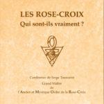 Les Rose-Croix Qui sont-ils vraiment ?