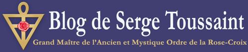 Blog Rose-Croix, de Serge Toussaint