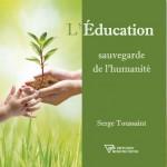 L'éducation : sauvegarde de l'humanité