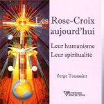 Les Rose-Croix : leur humanisme, leur spiritualitéi