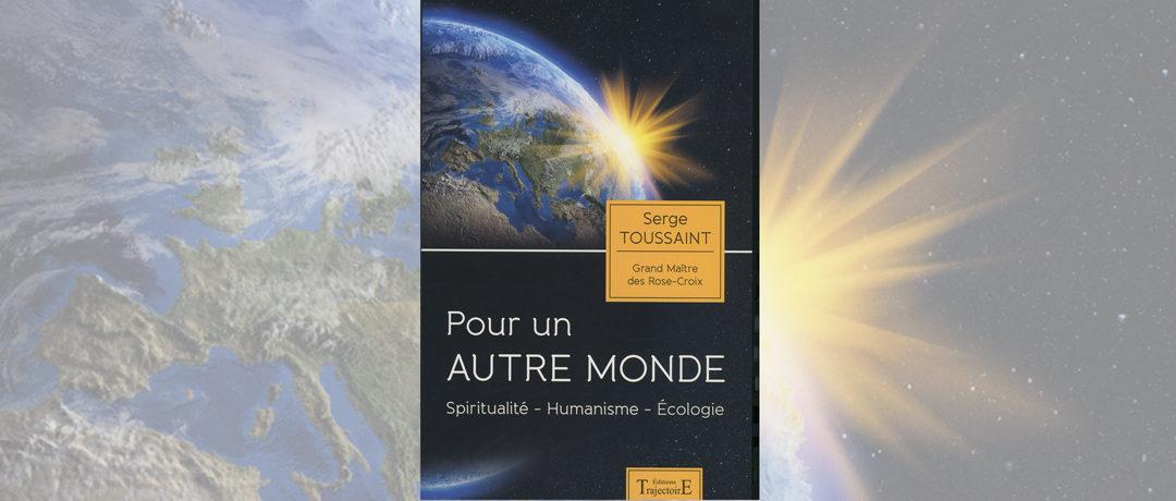 Pour un autre monde / Spiritualité – Humanisme – Écologie