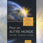 Couverture livre Pour un autre monde de Serge Toussaint, Grand Maître de l'Ordre de la Rose-Croix