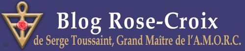 Blog Rose-Croix de Serge Toussaint